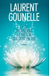 Couverture du livre Et tu trouveras le trésor qui dort en toi Laurent Gounelle