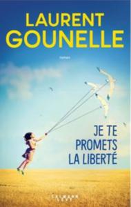 Couverture du livre Je te promets la liberté Laurent Gounelle