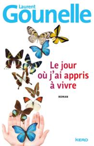 Couverture du livre Le jour où j'ai appris à vivre Laurent Gounelle