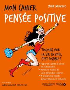 Mon Cahier Pensées Positives de Cécile Neuville