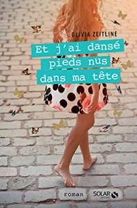 Livre-et-jai-danse-pieds-nus-dans-ma-tete-olivia-zeitline-roman-de-developpement-personnel