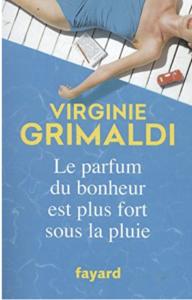 Livre le parfum d u bonheur est plus fort sous la pluie de Virginie Grimaldi